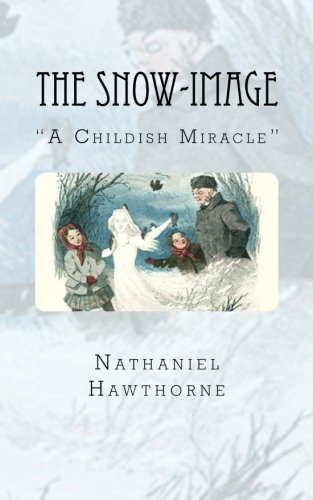 """The Snow-image: """"A Childish Miracle"""""""