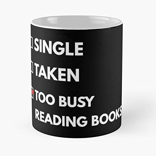 Single Taken Too Busy Reading Books Checklist Relationship Status Read - White -coffee Mug- Unique Birthday Gift-the Best Gift For Holidays- 11 Oz.
