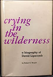 Crying in the wilderness: A biography of…