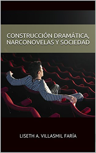 construccion-dramatica-narconovelas-y-sociedad-spanish-edition