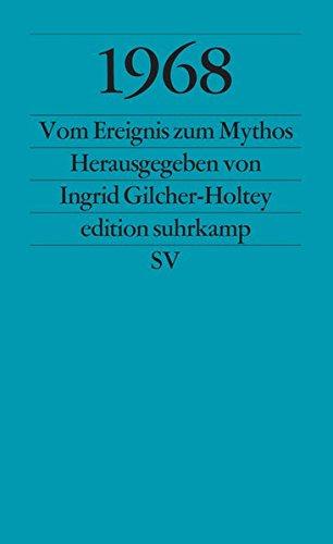 1968: Vom Ereignis zum Mythos (edition suhrkamp)
