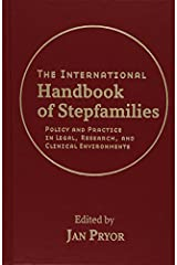 The International Handbook of Stepfamilies: Policy and Practice in Legal, Research, and Clinical Environments (2008-08-15) Hardcover