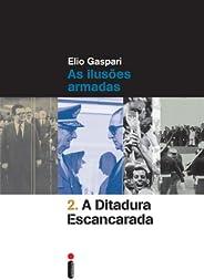 A ditadura escancarada (Coleção Ditadura Livro 2)