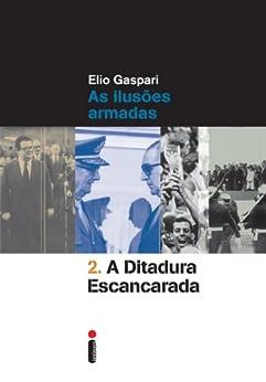 A ditadura escancarada (Coleção Ditadura Livro 2) por [Gaspari, Elio]