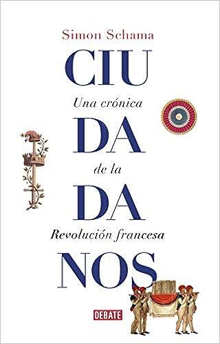 Ciudadanos: Una crónica de la Revolución francesa