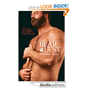 Bear Lust: Hot and Hairy Fiction Dale Chase, Daniel M. Jaffe, R. Jackson and Jeff Mann