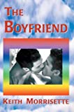 The Boyfriend, Keith Morrisette, 0595659683