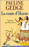 Seigneur des deux terres Tome 3 : La route d'Horus de Pauline Gedge ( 13 octobre 1999 )