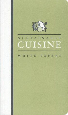 Earth Pledge White Papers Set: Sustainable Cuisine White Papers (Earth Pledge Series on Sustainable Development)