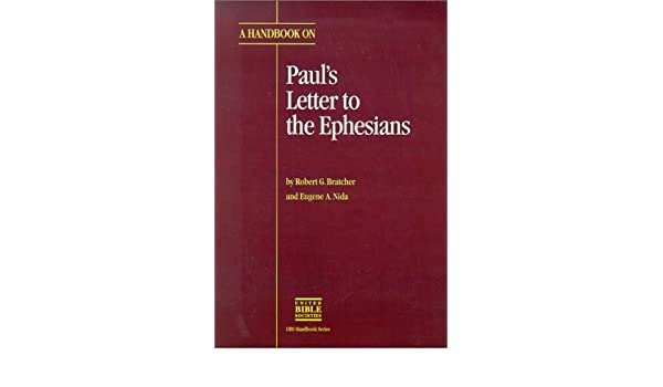 A Handbook on Pauls Letter to the Ephesians (UBS Handbook)