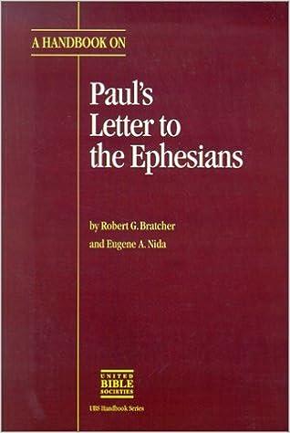 A Handbook on Pauls Letter to the Ephesians (UBS Handbook)