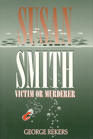 Susan Smith: Victim or Murderer