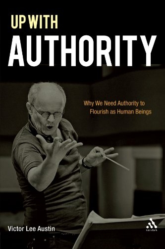 Up with Authority: Why We Need Authority to Flourish as Human Beings