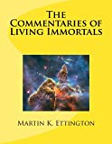 The Commentaries of Living Immortals, Martin Ettington, 1466401532