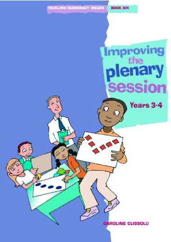 Read Online Tackling Numeracy Issues: Improving the Plenary Session: Years 3 and 4 Bk. 6 PDF