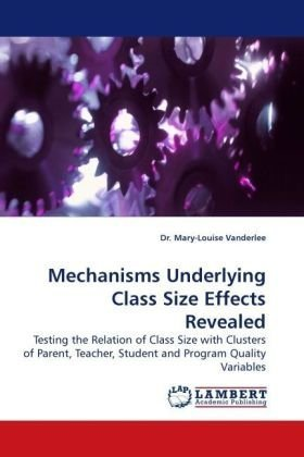 Mechanisms Underlying Class Size Effects Revealed: Testing the Relation of Class Size with Clusters of Parent, Teacher, Student and Program Quality Variables pdf epub