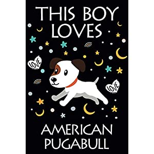 This Boy Loves American Pugabull Notebook : Simple Notebook, Awesome Gift For Boys , Decorative Journal for American Pugabull Lover: Notebook ... Pages,100 pages, 6x9, Soft cover, Mate Finish 11