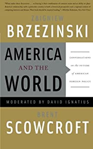 America and the World: Conversations on the Future of American Foreign Policy by Basic Books