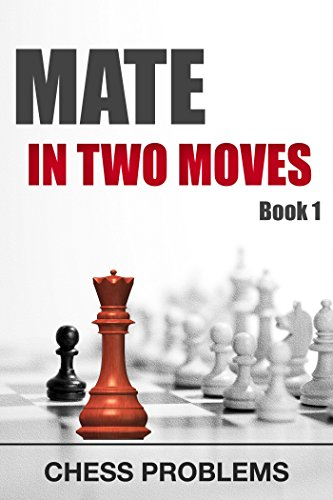 Mate in two moves. Book 1: Chess problems (Chess Tactic 5)