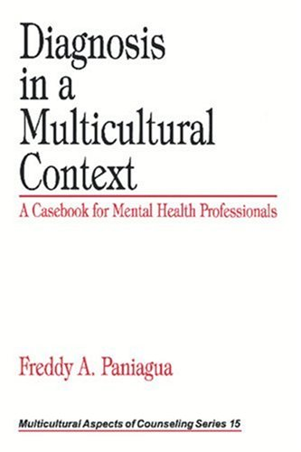 Diagnosis in a Multicultural Context: A Casebook for Mental Health Professionals (Multicultural Aspects of Counseling And Psychotherapy)