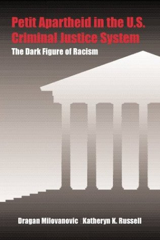 Petit Apartheid in the U.S. Criminal Justice System: The Dark Figure of Racism