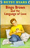 Bingo Brown and the Language of Love, Betsy Byars, 0140341412