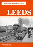 Leeds (Railway Memories)