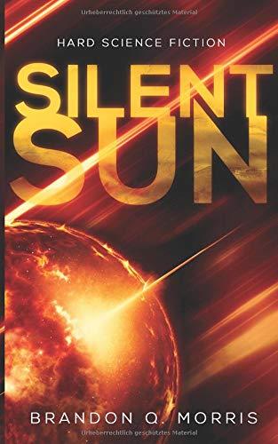 Silent Sun Taschenbuch – 14. Mai 2018 Brandon Q. Morris HardSF.de 3947283202