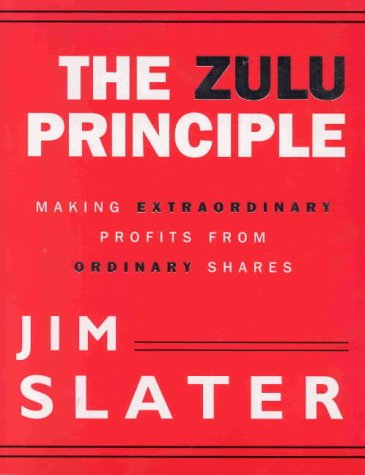 The Zulu Principle: Making Extraordinary Profits from Ordinary Shares
