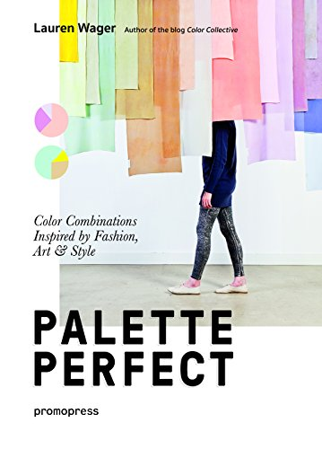 Color Collectives Palette Perfect Color Combinations Inspired by Fashion, Art and Style [Wager, Lauren] (Tapa Blanda)