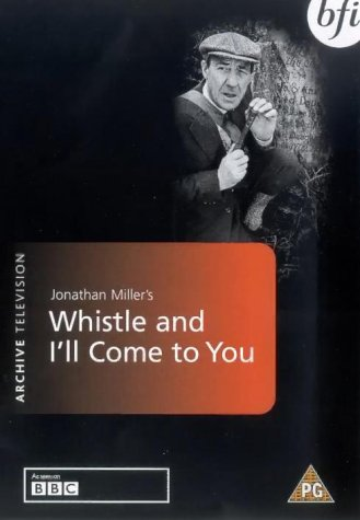 Omnibus {Whistle and I'll Come to You}