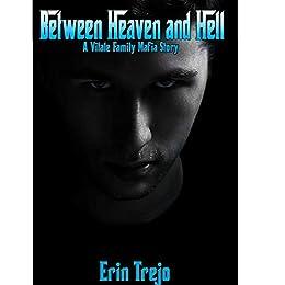 Between Heaven And Hell: A Vitale Mafia Story by [Trejo, Erin]