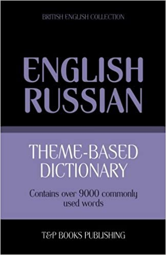Theme-based dictionary British English-Russian - 9000 words by Andrey Taranov (2013-11-20)