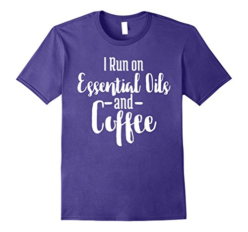 Mens I Run On Essential Oils And Coffee T-Shirt XL - Men The On Run