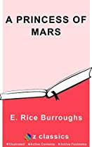 A Princess Of Mars: Edgar Rice Burroughs (illustrated)