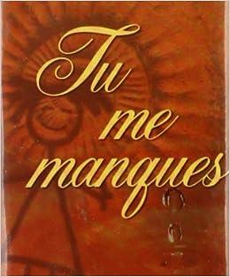 Tu Me Manques Amazonfr Jessica Taylor Brigitte Pargny