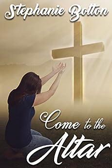 Come to the Altar by [Bolton, Stephanie]