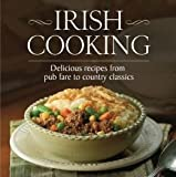 Irish Cooking (Chunky) Delicious Recipes From Pub Fare to Country Classics