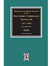 Marriage and Death Notices from the Southern Christian Advocate, 1837-1860. (Vol. #1)