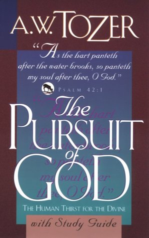 The Pursuit of God: With Study Guide