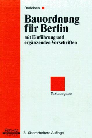 Bauordnung für Berlin. Mir Einführung und ergänzenden Rechtsvorschriften