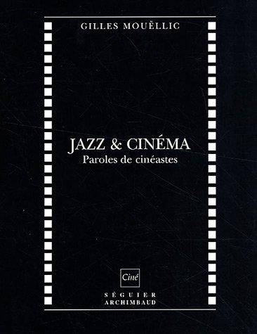 Jazz & cinéma - paroles de cinéastes (CINE) Gilles Mouëllic
