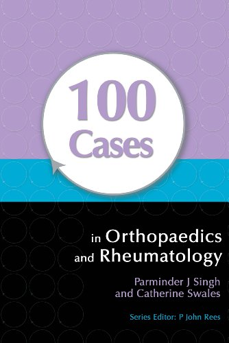 100 Cases in Orthopaedics and Rheumatology (1st 2012) [Singh & Swales]