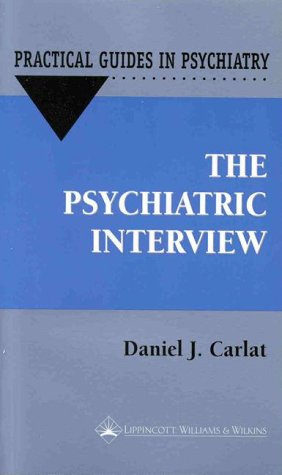The Psychiatric Interview: A Practical Guide (Practical Guides for Psychiatry)