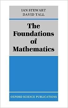 Book The Foundations of Mathematics 1st edition by Stewart, Ian, Tall, David (1977)