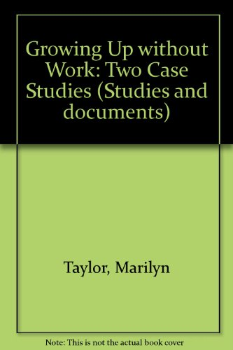 Growing Up without Work: Two Case Studies (Studies and documents)