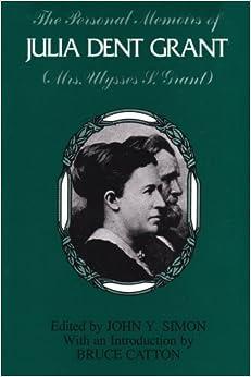 The Personal Memoirs of Julia Dent Grant (Mrs. Ulysses S. Grant) by Julia Dent Grant (1988-04-11)