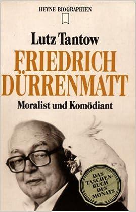 friedrich drrenmatt moralist und komdiant heyne biographie german edition lutz tantow 9783453053359 amazoncom books - Friedrich Durrenmatt Lebenslauf