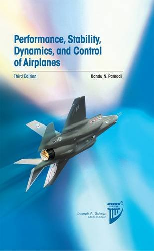 Performance, Stability, Dynamics, and Control of Airplanes, Third Edition (AIAA Education Series)