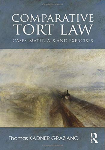 Comparative Tort Law: Cases, Materials, and Exercises por Thomas Kadner Graziano